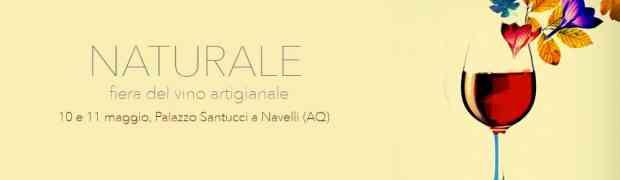 NATURALE 2014, fiera del vino artigianale in Abruzzo dal 10 all'11 Maggio