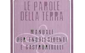 Luigi Veronelli, le parole della terra